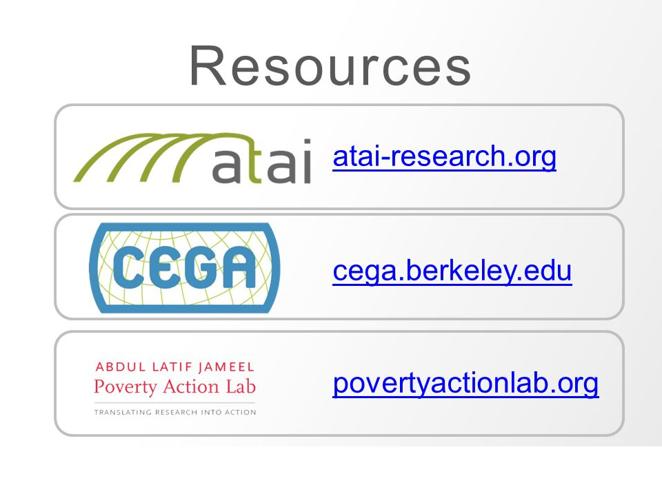 Resources atai-research.org cega.berkeley.edu povertyactionlab.org