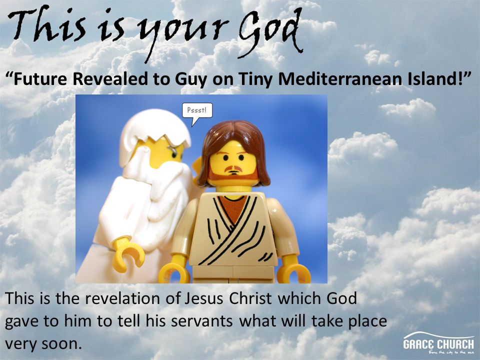 Future Revealed to Guy on Tiny Mediterranean Island! This is the revelation of Jesus Christ which God gave to him to tell his servants what will take place very soon.