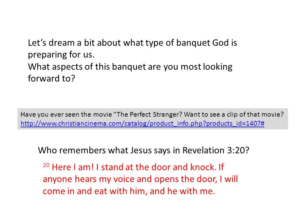 Let's dream a bit about what type of banquet God is preparing for us. What aspects of this banquet are you most looking forward to? Have you ever seen