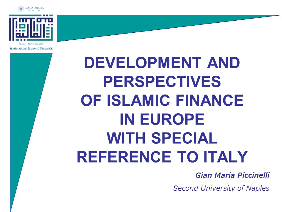 ISLAMIC FINANCE PERSPECTIVES IN EUROPE Three main issues: 1) The opportunity of attracting surplus liquidity from main Islamic countries and financial centres.