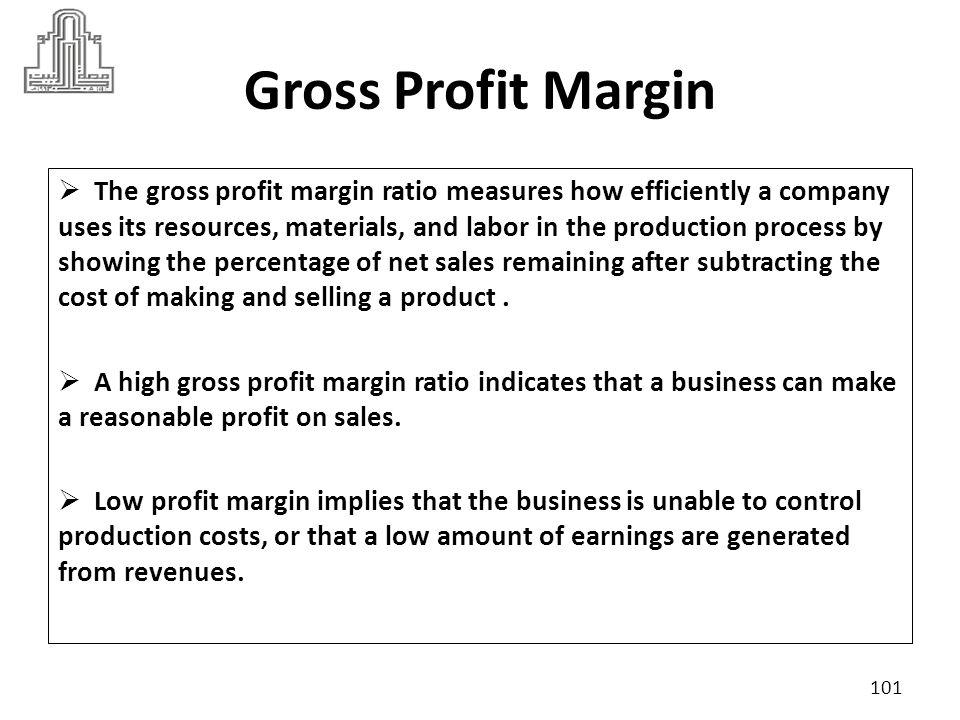 Gross Profit Margin The ratio is calculated as follows: 102