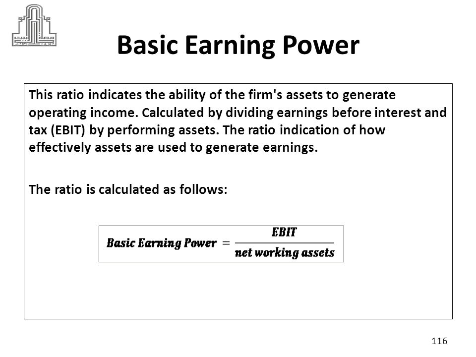 Basic Earning Power Or Assume 10% from total assets non performing assets 117