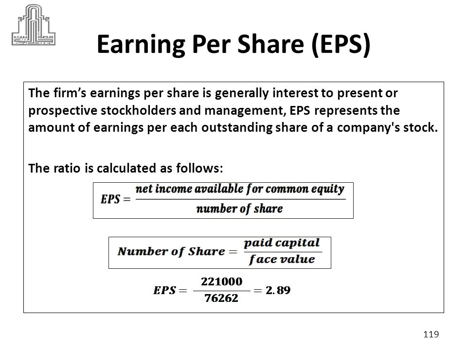 Earning Per Share (EPS) The earnings per share is a good measure of profitability and when compared with EPS of similar companies it gives a view of the comparative earnings or earnings power of the firm.