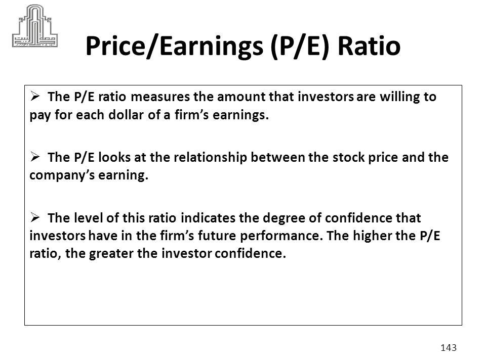 Price/Earnings (P/E) Ratio The ratio is calculated as follows: 144