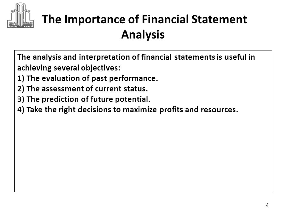 The Role of Financial Statement Analysis Financial statement analysis is a business function that helps a company s top management assess business performance, evaluate operating activities and detect nonperforming segments or areas.
