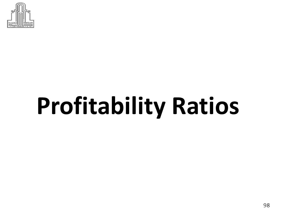 Profitability Ratios: the firm's ability to generate profit from used all resources.