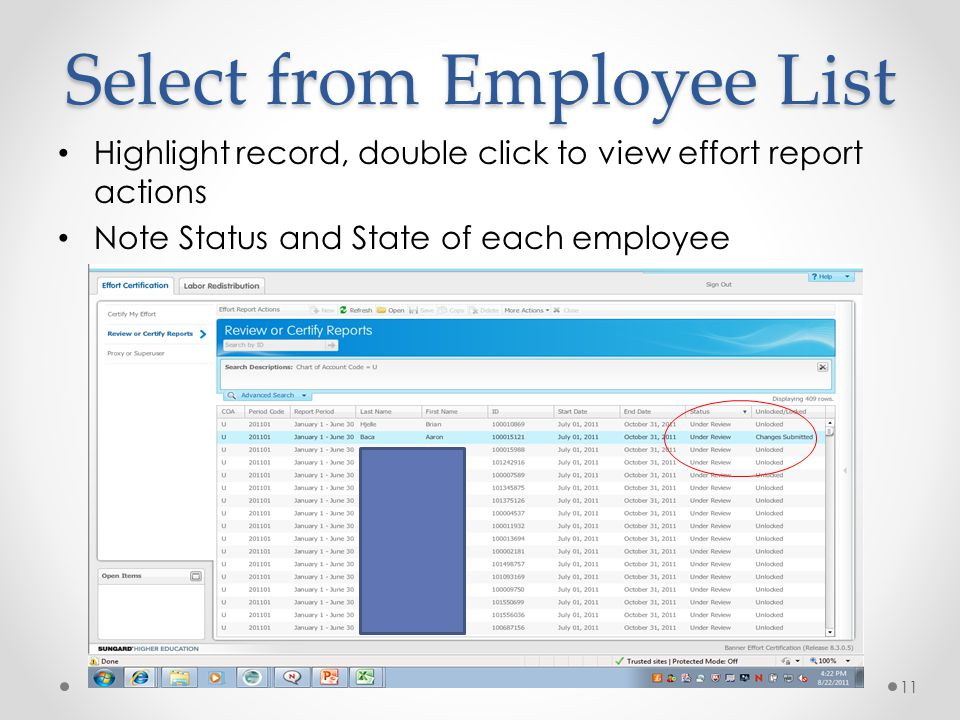 Select from Employee List 11 Highlight record, double click to view effort report actions Note Status and State of each employee