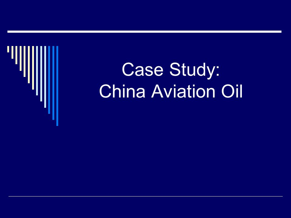 Case Study: China Aviation Oil