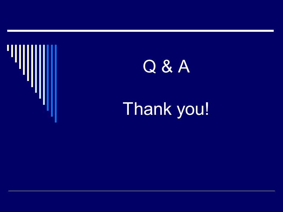Q & A Thank you!