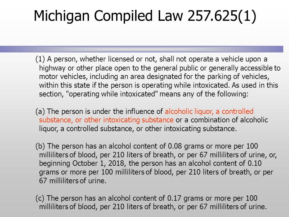 (1) A person, whether licensed or not, shall not operate a vehicle upon a highway or other place open to the general public or generally accessible to motor vehicles, including an area designated for the parking of vehicles, within this state if the person is operating while intoxicated.