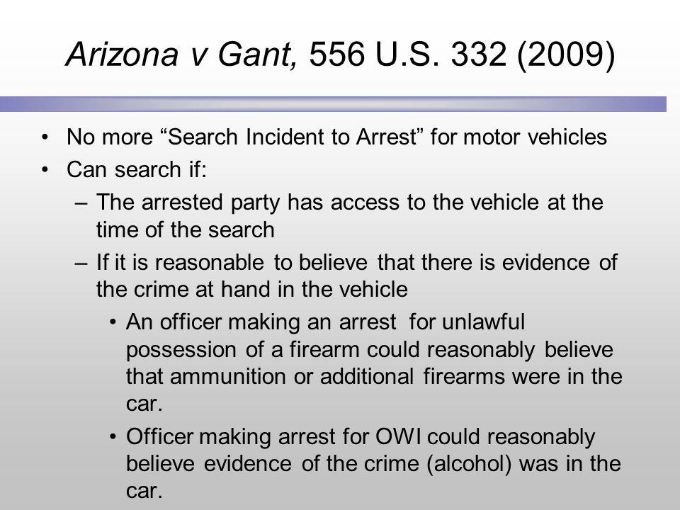 Arizona v Gant, 556 U.S.