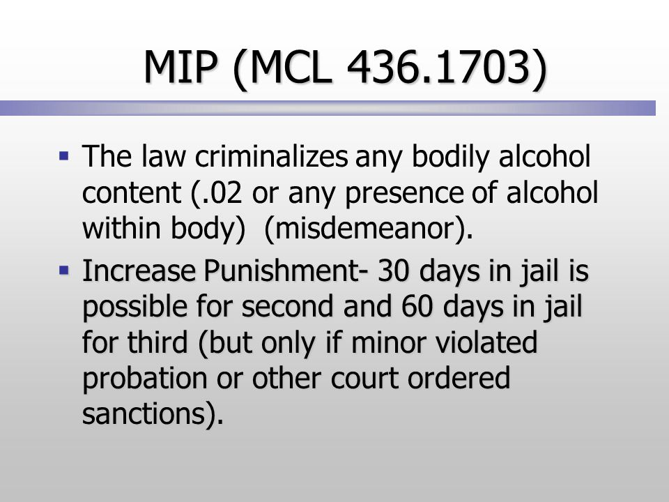  The law criminalizes any bodily alcohol content (.02 or any presence of alcohol within body) (misdemeanor).