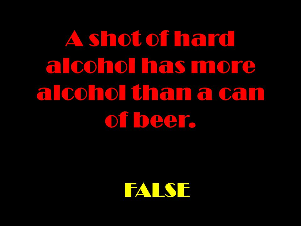 TRUE OR FALSE Alcohol is a drug. TRUE