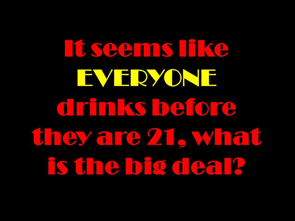 21 In 1984, Congress passed the National Minimum Drinking Age Act, making the minimum age to buy, possess, or consume alcohol in all fifty states 21 years of age.