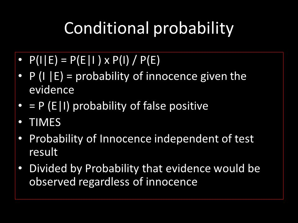 Base rate fallacy Prior probability = base rate probability CIA example: Vietnam war US pilot identifies strafing aircraft as Cambodian Under experimental conditions (50% Cambodian 50% Vietnamese) pilot correct 80% erred 20% BUT field conditions : 85% of aircraft are Vietnamese, only 15% are Cambodian Thus 68 of 85 Vietnamese aircraft (80%) correctly identified, and 17 incorrectly identified as Cambodian And 12 of 15 Cambodian aircraft correctly identified ( 3 incorrectly identified as Vietnamese 17 incorrectly identified as Cambodian (actually Vietnamese) + 12 correctly identified as Cambodian = 29 Therefore probability he is correct is actually 12 / 29 = 41% www.cia.gov/library/center-for-the-study of intelligence/csi-publications/book
