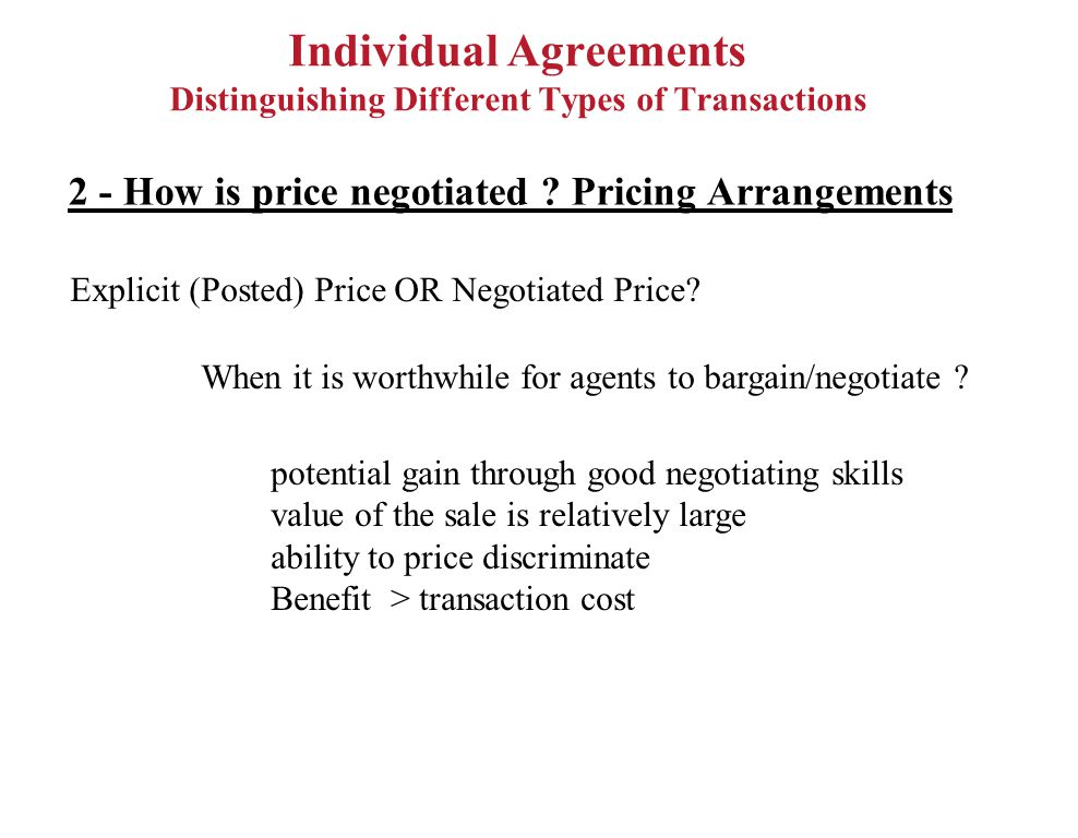 Individual Agreements Distinguishing Different Types of Transactions 2 - How is price negotiated .