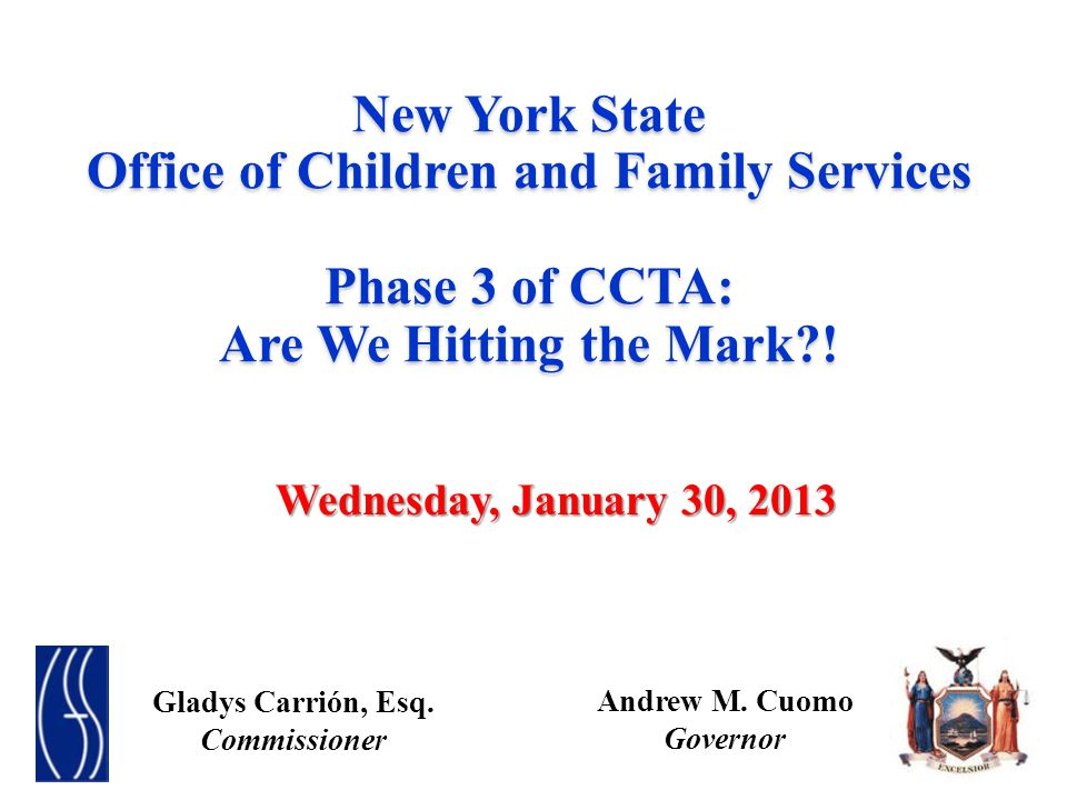 New York State Office of Children and Family Services Phase 3 of CCTA: Are We Hitting the Mark .