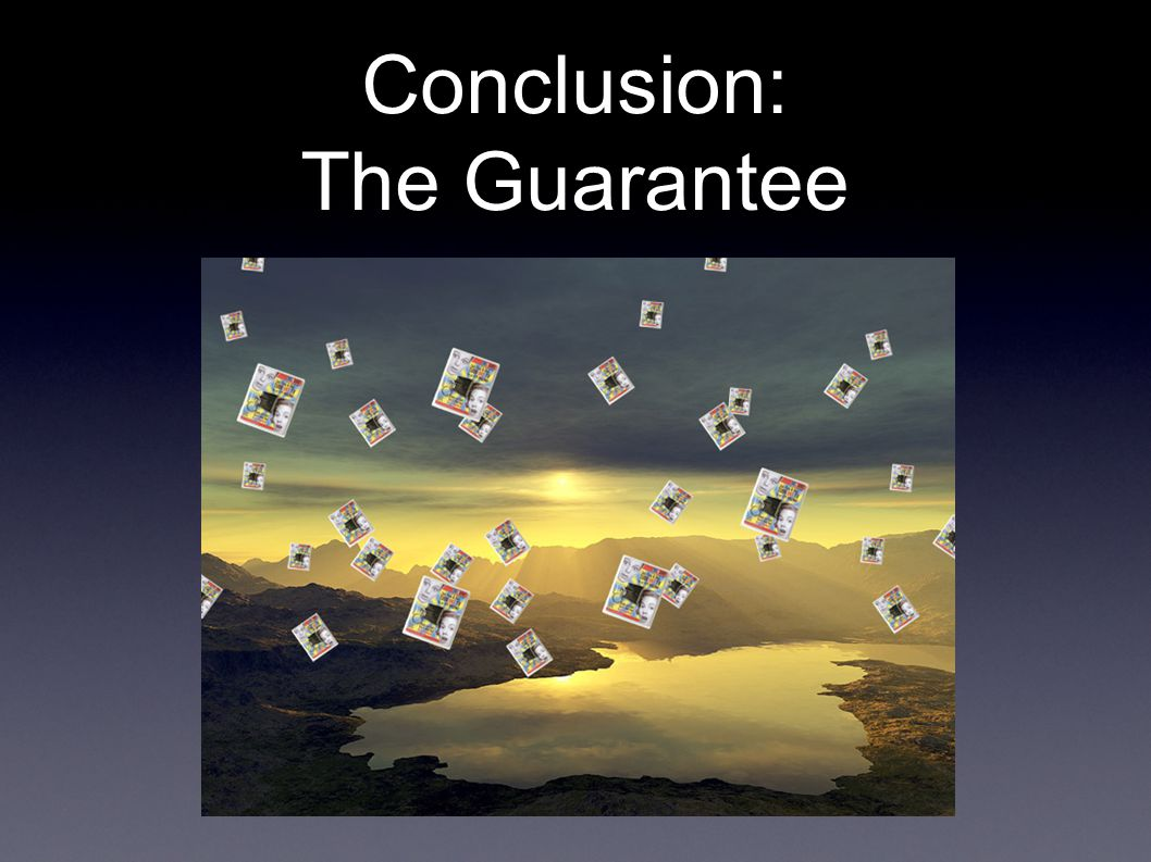 Conclusion: The Guarantee