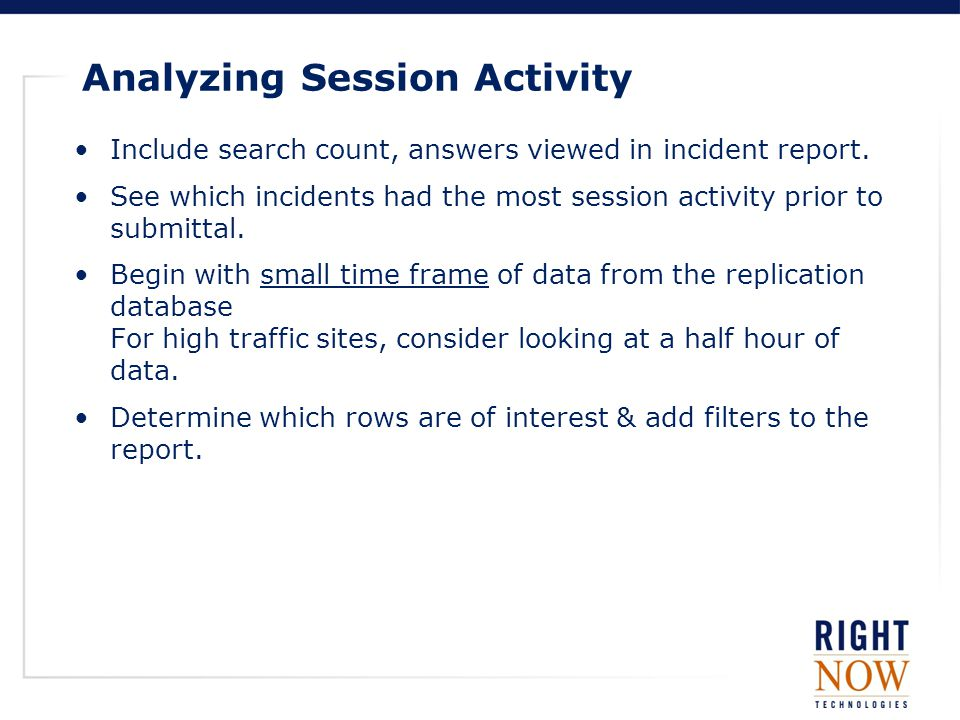 Analyzing Session Activity Include search count, answers viewed in incident report.