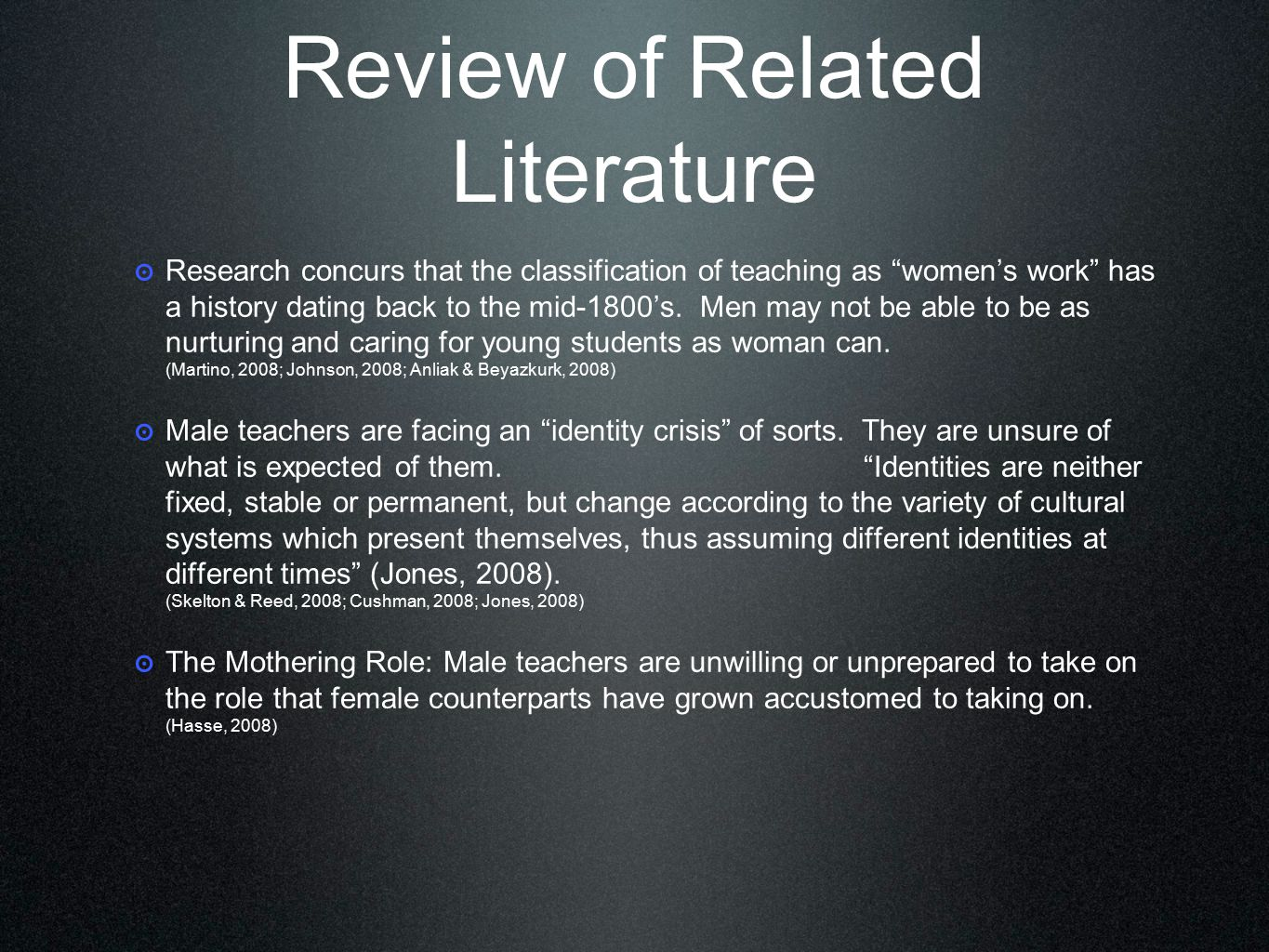 Review of Related Literature ๏ Research concurs that the classification of teaching as women's work has a history dating back to the mid-1800's.