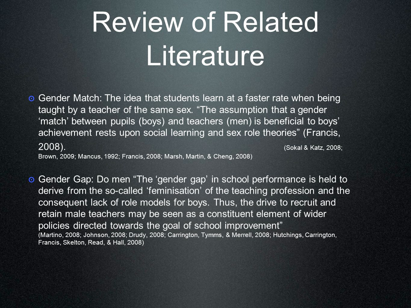 Review of Related Literature ๏ Male teachers play an extremely important role in the lives of students from single-parent homes.