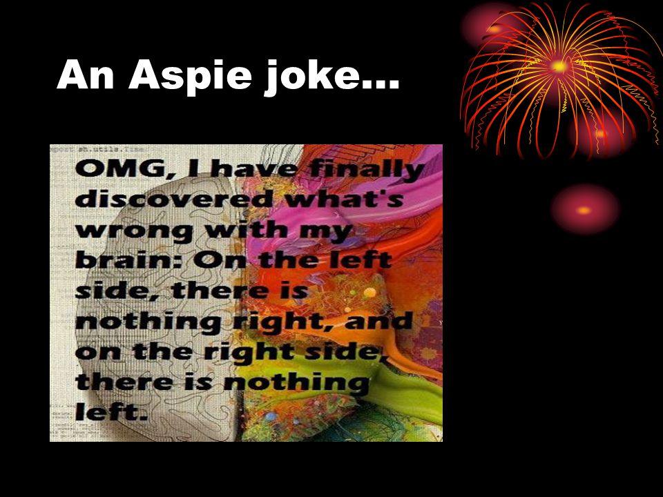 An Aspie joke…