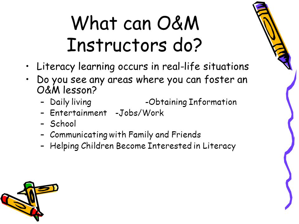 What can O&M Instructors do.