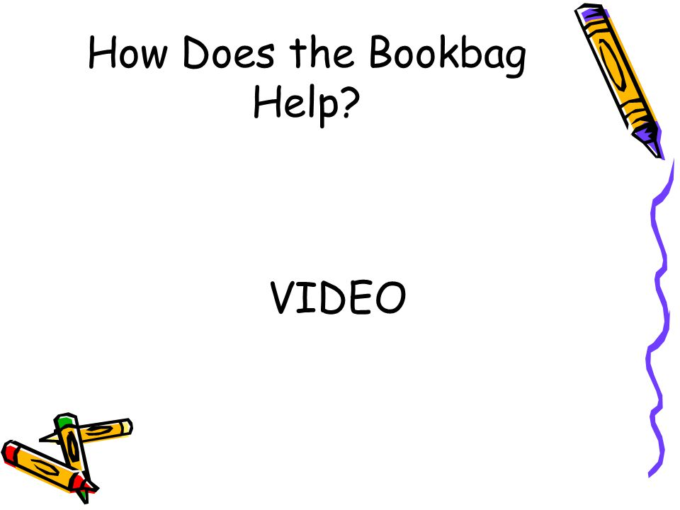 How Does the Bookbag Help VIDEO