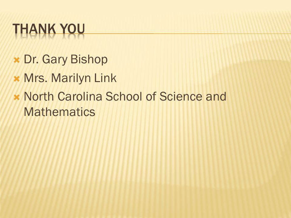  Dr. Gary Bishop  Mrs. Marilyn Link  North Carolina School of Science and Mathematics