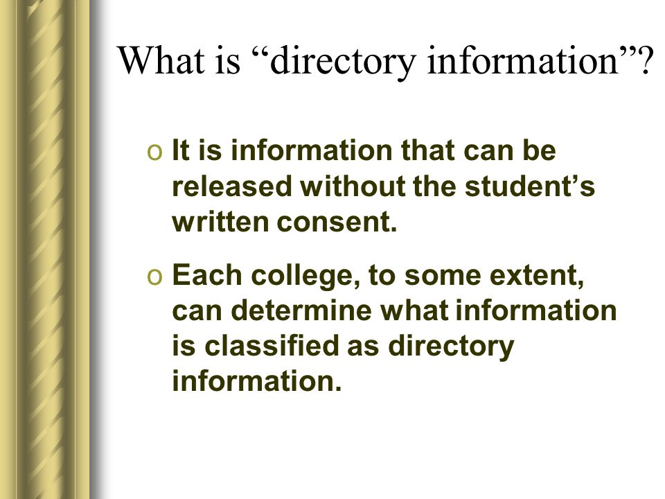 What information can be released.Directory Information.