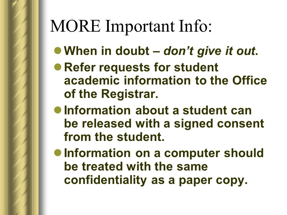 TAKE NOTE: Access to student information via computer software does not authorize unrestricted use of that information.