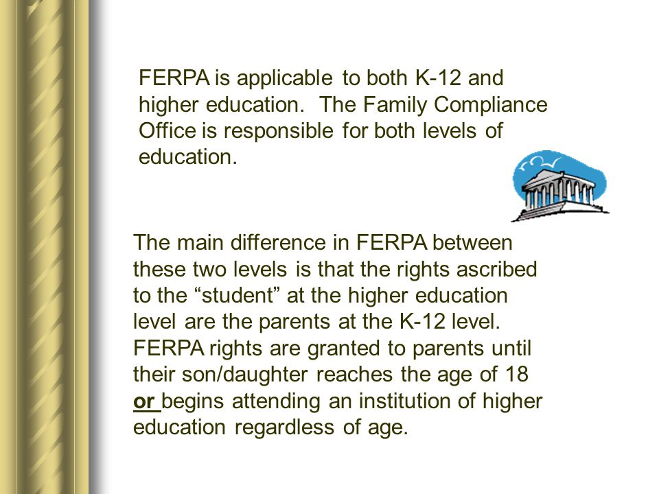 Family Educational Rights and Privacy Act of 1974 This act is enforced by the Family Policy Compliance Office, U.S.