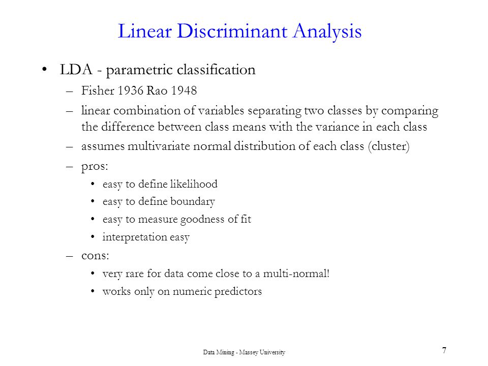 Data Mining - Massey University 38 Limitations of Trees Representational Bias –classification: piecewise linear boundaries, parallel to axes –regression: piecewise constant surfaces High Variance –trees can be unstable as a function of the sample e.g., small change in the data -> completely different tree –causes two problems 1.