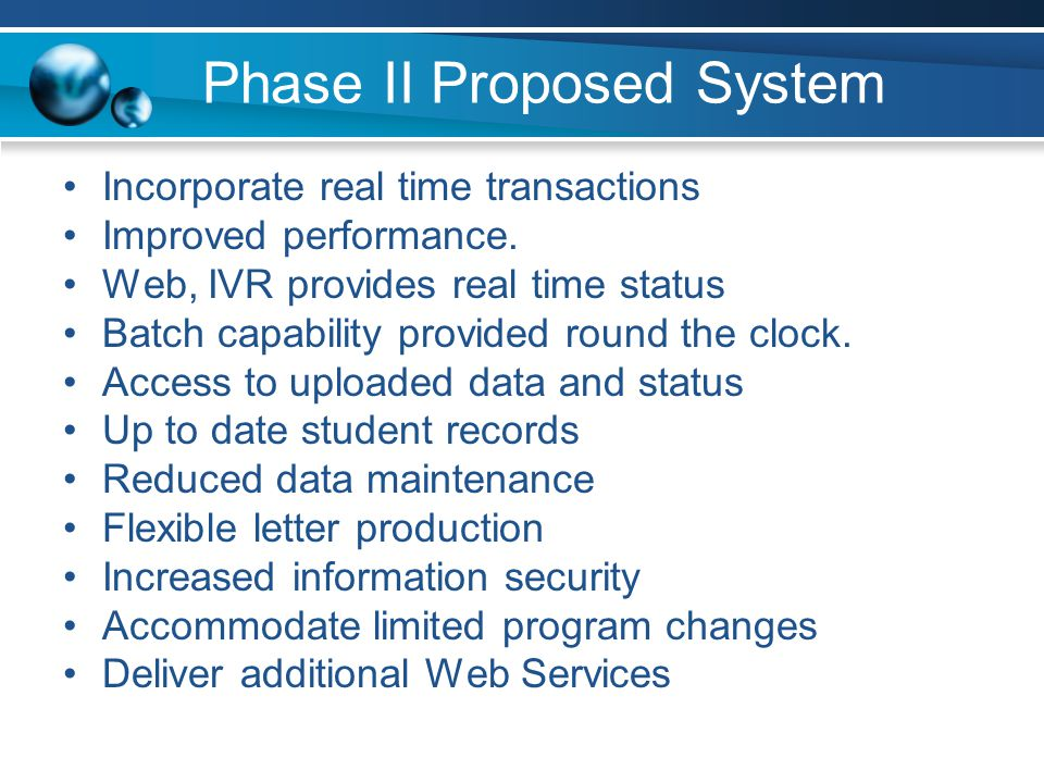 Phase II Proposed System Incorporate real time transactions Improved performance.