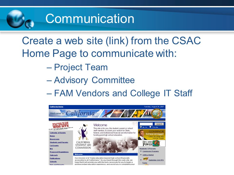 Communication Create a web site (link) from the CSAC Home Page to communicate with: –Project Team –Advisory Committee –FAM Vendors and College IT Staff