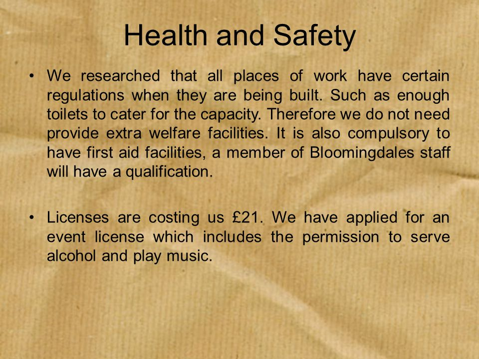 Health and Safety We researched that all places of work have certain regulations when they are being built.
