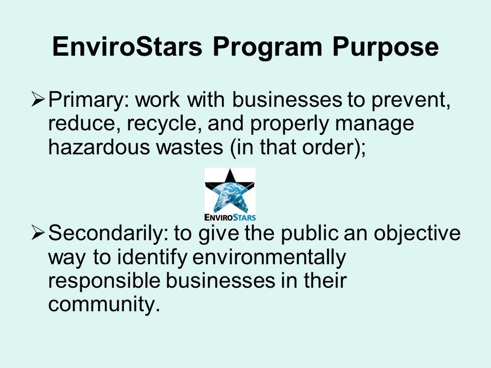 EnviroStars Program Reach Regional program –Implemented in 5 counties: King, Kitsap, Pierce, Jefferson & Whatcom Encompassing 59 different cities