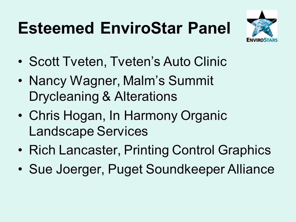 Esteemed EnviroStar Panel Scott Tveten, Tveten's Auto Clinic Nancy Wagner, Malm's Summit Drycleaning & Alterations Chris Hogan, In Harmony Organic Lan