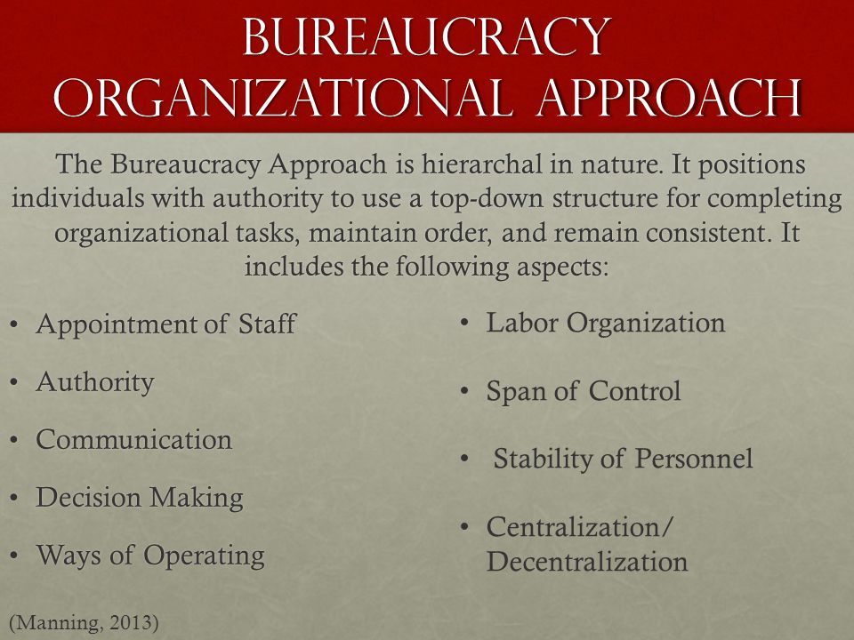 Bureaucracy Organizational Approach The Bureaucracy Approach is hierarchal in nature.