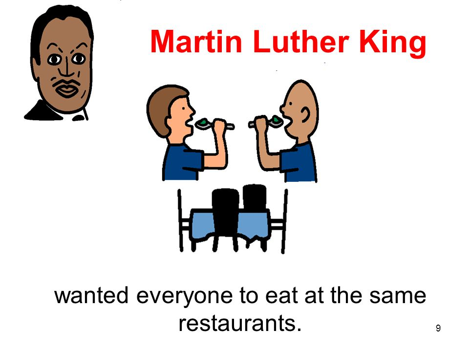 8 wanted everyone to be friends Martin Luther King