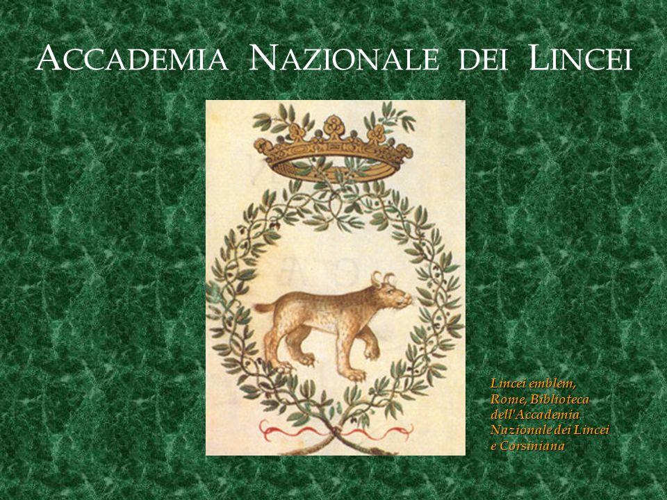 A CCADEMIA N AZIONALE DEI L INCEI Lincei emblem, Rome, Biblioteca dell Accademia Nazionale dei Lincei e Corsiniana