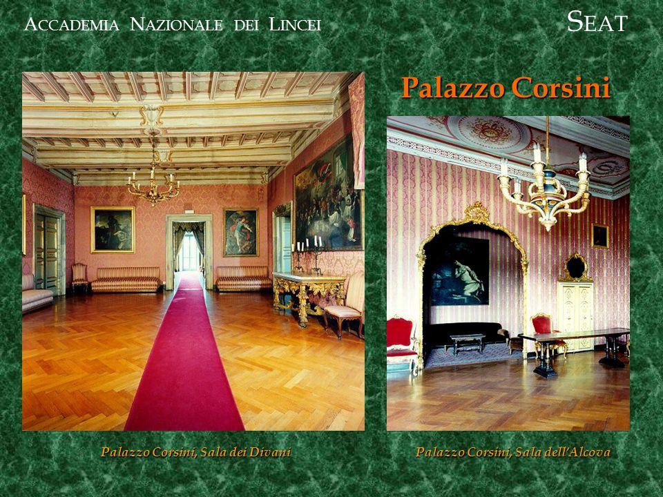 A CCADEMIA N AZIONALE DEI L INCEI Palazzo Corsini S EAT Palazzo Corsini, Sala dei Divani Palazzo Corsini, Sala dell'Alcova
