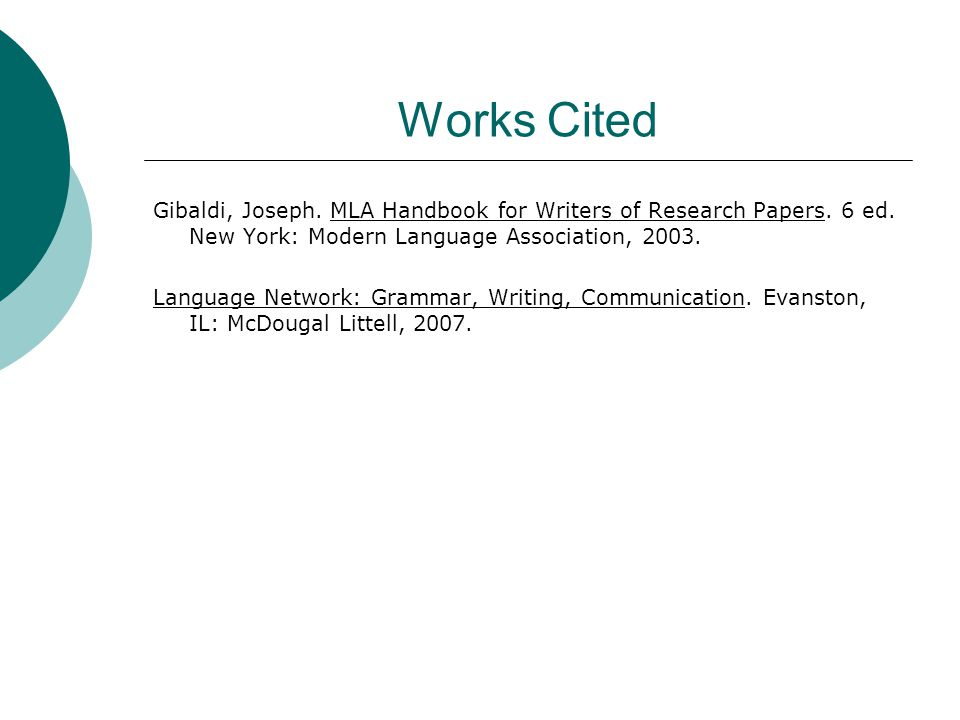 Works Cited Gibaldi, Joseph.MLA Handbook for Writers of Research Papers.