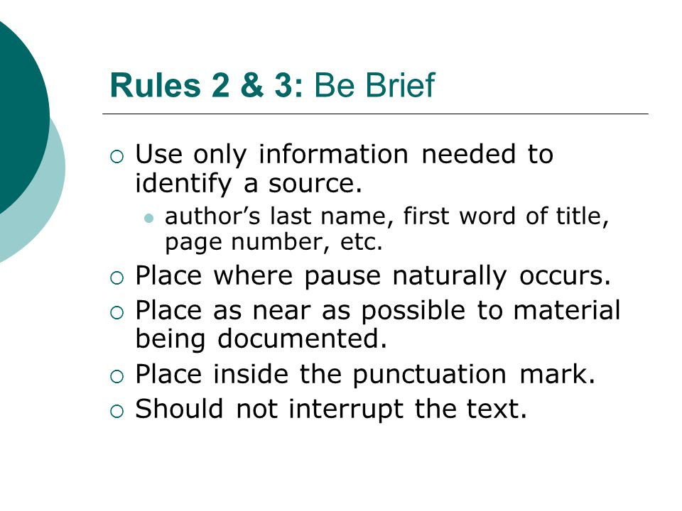 Rules 2 & 3: Be Brief  Use only information needed to identify a source.