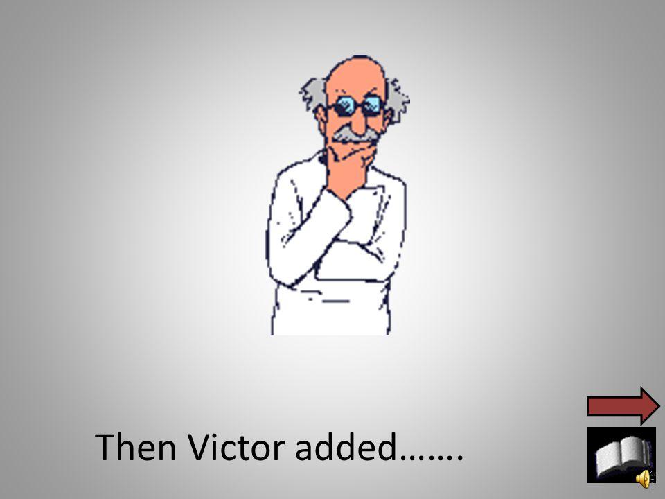 Victor put them together.