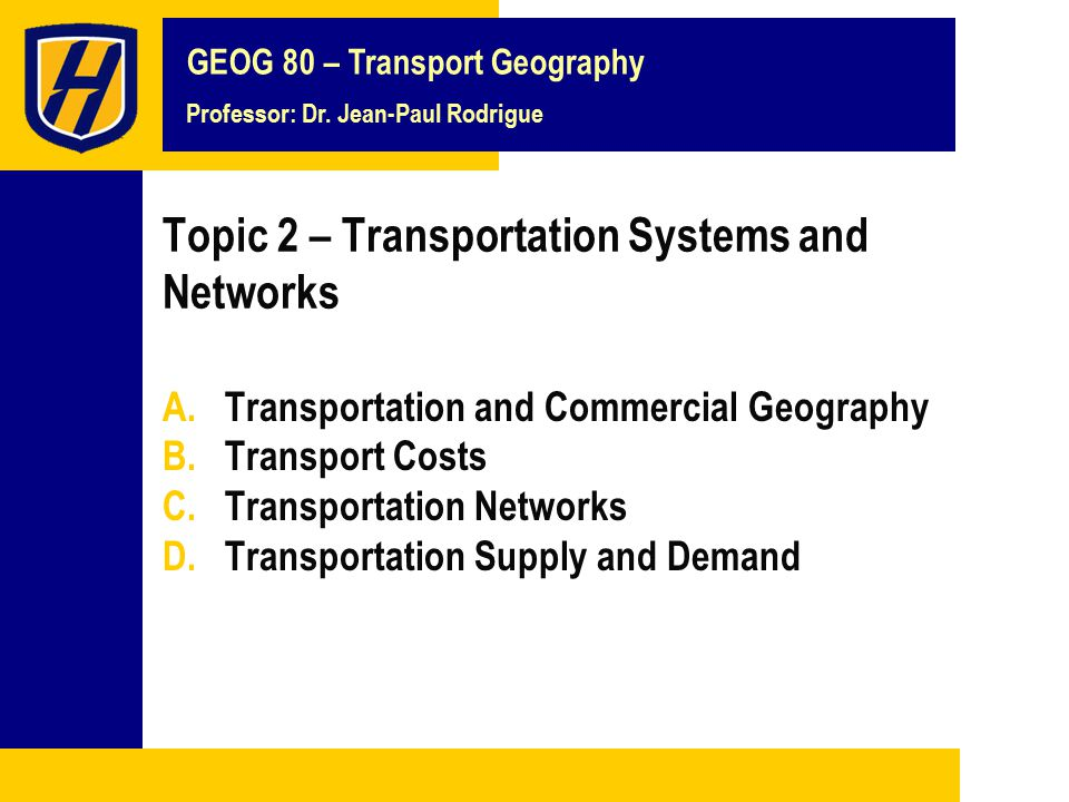 1.Context ■Transport supply The capacity of infrastructures and transport modes.