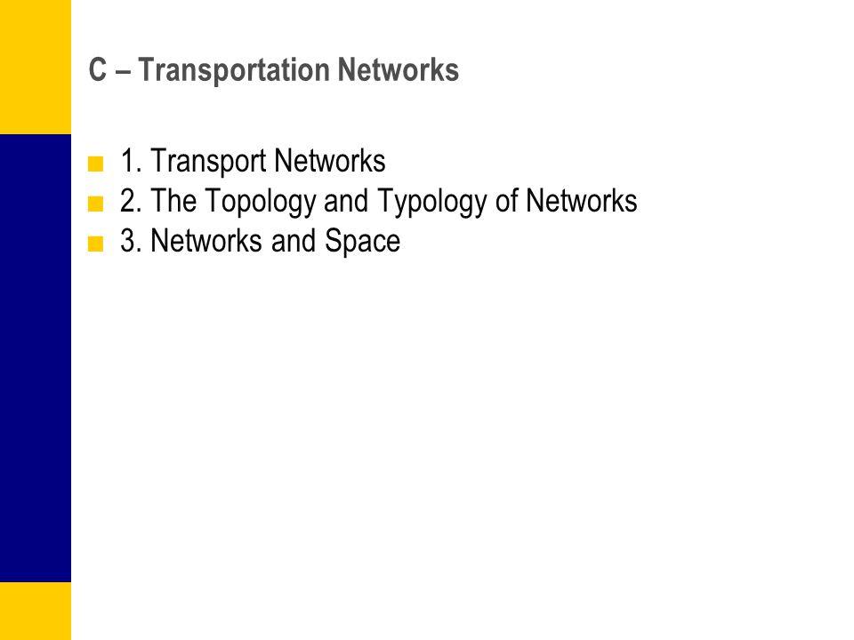 C – Transportation Networks ■1. Transport Networks ■2.