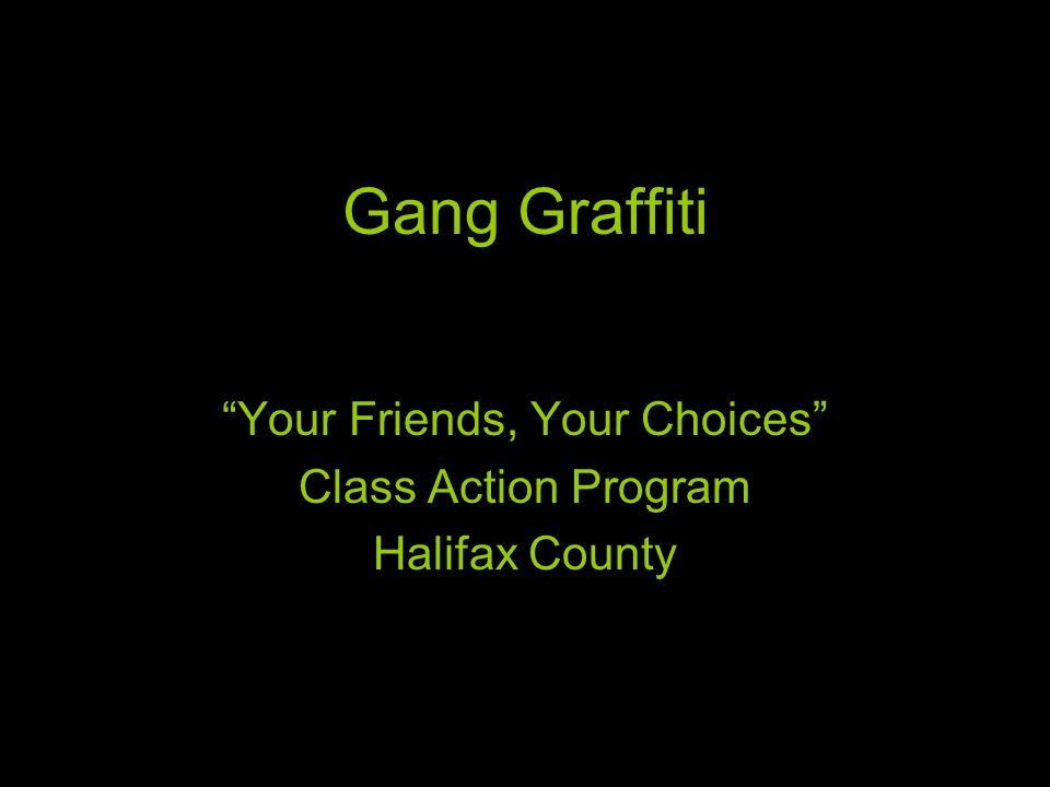Graffiti One of first indicators that gangs are in a neighborhood Marking of territory Warning to others Challenge to others Gangsland Newspaper