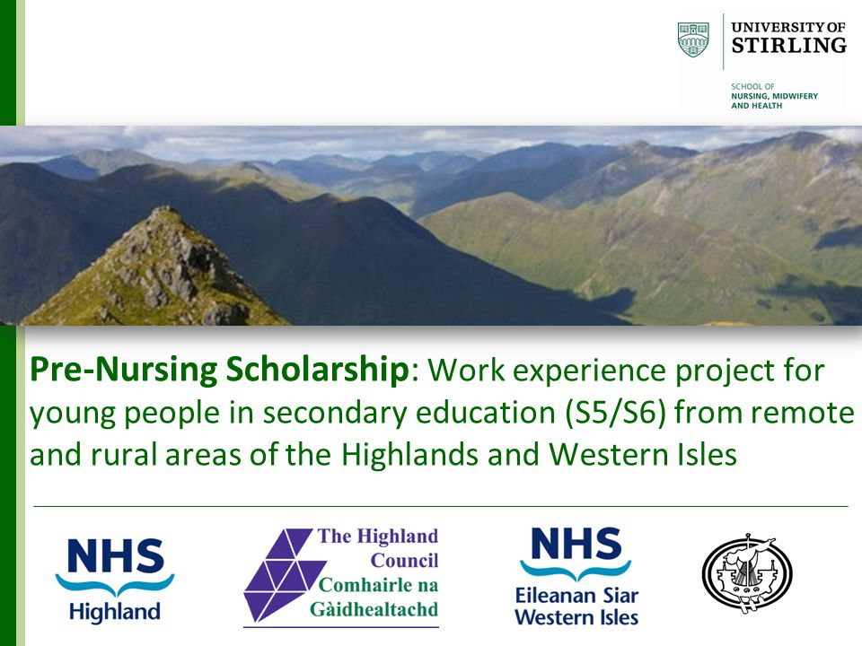 Pre-Nursing Scholarship: Work experience project for young people in secondary education (S5/S6) from remote and rural areas of the Highlands and Western Isles