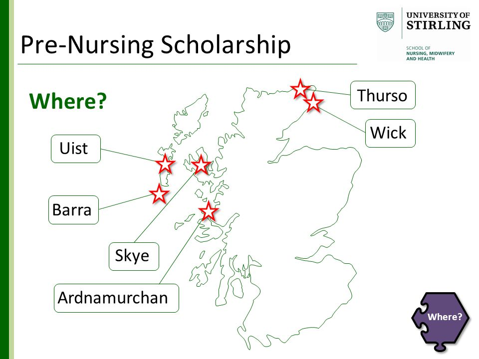 Where? Pre-Nursing Scholarship Uist Barra Skye Ardnamurchan Thurso Wick
